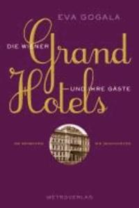 Die Wiener Grandhotels und ihre Gäste - Die Menschen, die Geschichten.