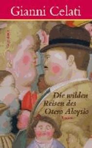 Die wilden Reisen des Otero Aloysio.