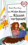 Die Wilden Rosen ... Küssen verboten!.