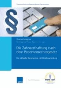 Die Zahnarzthaftung nach dem Patientenrechtegesetz - Der aktuelle Kommentar mit Urteilssammlung.