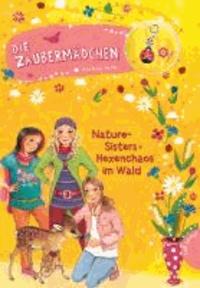 Die Zaubermädchen 08: Nature-Sisters: Hexenchaos im Wald.
