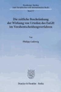 Die zeitliche Beschränkung der Wirkung von Urteilen des EuGH im Vorabentscheidungsverfahren.