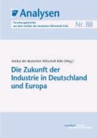 Die Zukunft der Industrie in Deutschland und Europa.