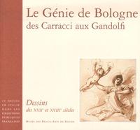 Diederik Bakhuÿs et Luisa Berretti - Le génie de Bologne, des Carracci aux Gandolfi - Dessins des XVIIe et XVIIIe siècles.