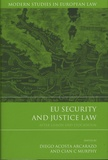 Diego Acosta Arcarazo et Cian-C Murphy - EU Security and Justice Law - After Lisbon and Stockholm.