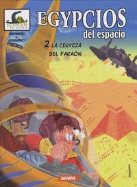 Diego Agrimbau et Diego Garavano - Egypcios del espacio Tome 2 : La cerveza del faraon.
