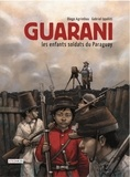 Diego Agrimbau et Gabriel Ippóliti - Guarani, Les enfants soldats du Paraguay.