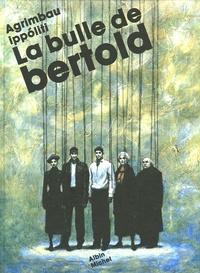 Diego Agrimbau et Gabriel Ippóliti - La bulle de Bertold.