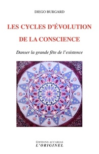 Diego Burgard - Les cycles d'évolution de la conscience - Danser la grande fête de l'existence.