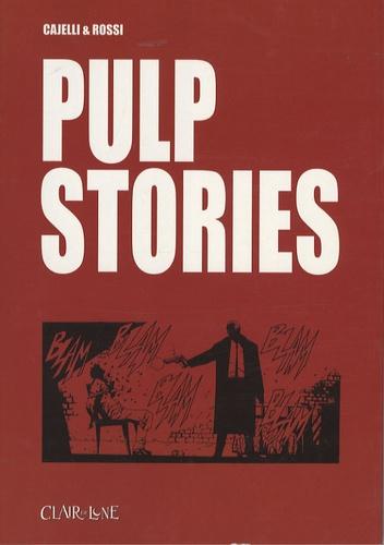 Diego Cajelli et Luca Rossi - Pulp stories.