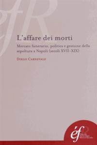 Deedr.fr L'affare dei morti - Mercato funerario, politica e gestione della sepoltura a Napoli (secoli XVII-XIX) Image