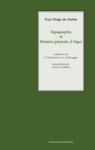 Diego de Haëdo - Topographie et histoire générale d'Alger.
