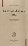 Diego de San Pedro - La Prison d'amour (1552).