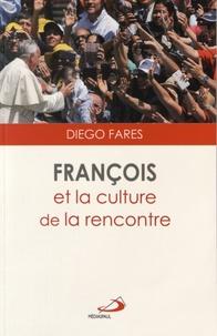 Diego Fares - François et la culture de la rencontre.
