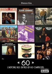 """Diego Gil - """"60"""" - L'histoire des sixties en 60 chansons."""