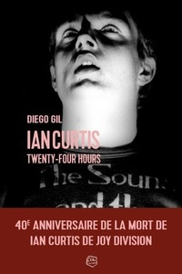 Diego Gil - Ian Curtis Twenty-Four Hours.