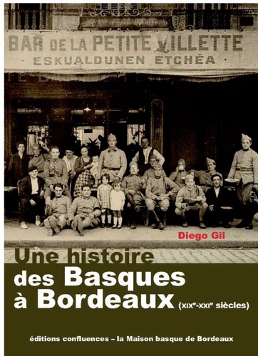 Diego Gil - Une histoire des basques à Bordeaux (XIXe-XXIe siècles).