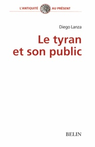 Diego Lanza - Le tyran et son public.