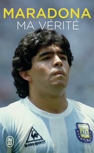 Diego Maradona - Maradona - Ma vérité.
