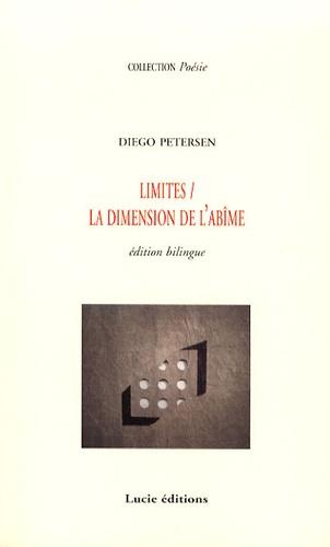 Diego Petersen - Limites / La dimension de l'abîme - Edition bilingue français-espagnol.