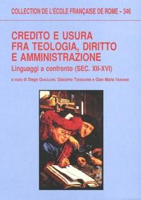 Diego Quaglioni et Giacomo Todeschini - Credito e usura fra teologia, diritto e administrazione - Linguaggi a confronto.