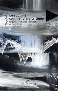 Diego Scalco - Le sublime comme forme critique - Ce qui se joue entre l'abstraction et l'art abstrait.