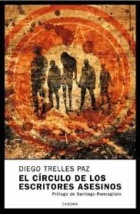Diego Trelles Paz - El circulo de los escritores asesinos.