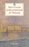 Diego Valeri - Guida sentimentale di Venezia.