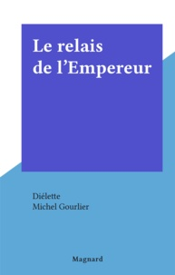 Diélette et Michel Gourlier - Le relais de l'Empereur.