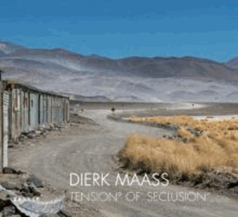 "Dierk Maass - TENSiON° OF' SECLUSION""."