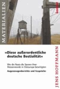 """""""Diese außerordentliche deutsche Bestialität"""" - Wie die Nazis die Spuren ihrer Massenmorde in Osteuropa beseitigten."""