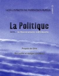 Diesse Ghis - La Politique vers... la souveraineté individuelle - Livret 4.