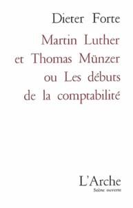Dieter Forte - Martin Luther et Thomas Münzer ou Les débuts de la comptabilité.