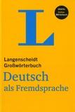 Dieter Götz - Langenscheidt Großwörterbuch Deutsch als Fremdsprache.