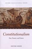 Dieter Grimm - Constitutionalism - Past, Present, and Future.