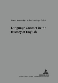 Dieter Kastovsky et Arthur Mettinger - Language Contact in the History of English - 2 nd , revised edition.