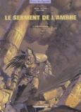 Dieter et Etienne Le Roux - Le serment de l'ambre Tome 4 : Le désert d'Akaba.