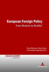 Dieter Mahncke et Alicia Ambos - European Foreign Policy - From Rhetoric to Reality?.