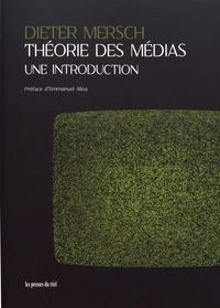 Dieter Mersch - Théorie des médias - Une introduction.