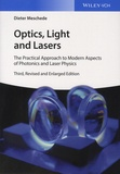 Dieter Meschede - Optics, Light and Lasers - The Practical Approach to Modern Aspects of Photonics and Laser Physics.