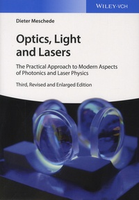 Optics, Light and Lasers- The Practical Approach to Modern Aspects of Photonics and Laser Physics - Dieter Meschede | Showmesound.org