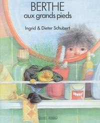 Dieter Schubert et Ingrid Schubert - Berthe aux grands pieds.