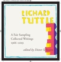 Dieter Schwarz - Richard Tuttle - A fair sampling - Collected writings 1966-2019.