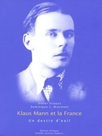 Dieter Strauss et Dominique-Laure Miermont - Klaus Mann et la France : un destin d'exil. - Edition bilingue français-allemand.