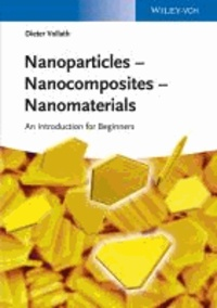 Nanoparticles - Nanocomposites - Nanomaterials- An Introduction for Beginners - Dieter Vollath |