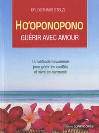 Diethard Stelzl - Ho'oponopono - Guérir avec amour.