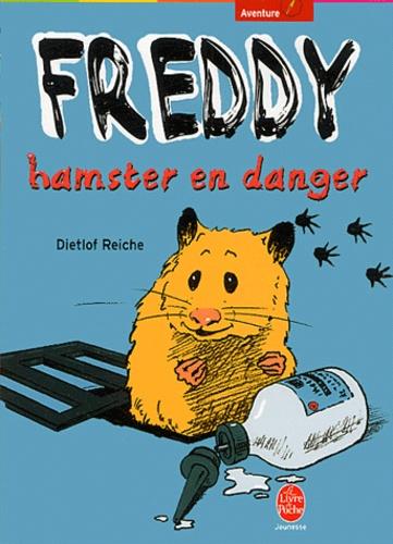 Dietlof Reiche - Freddy, hamster en danger.