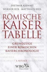 Dietmar Kienast et Werner Eck - Römische Kaisertabelle - Grundzüge einer römischen Kaiserchronologie.