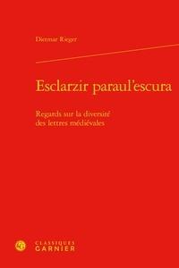 Esclarzir paraulescura - Regards sur la diversité des lettres médiévales.pdf