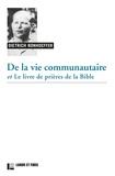 Dietrich Bonhoeffer - De la vie communautaire et Le livre de prières de la Bible - Suivis de Le Christ dans les psaumes et Méditation sur le psaume 19.